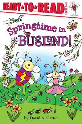 Springtime in Bugland! By Carter, David A./ Carter, David A. (ILT)